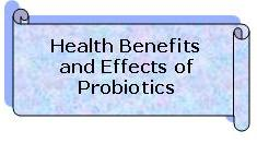 Health Benefits and Effects of Probiotics